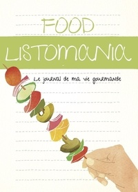 Food Listomania- Le journal de ma vie gourmande - Lisa Nola |