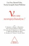 Lisa Ouss et Bernard Golse - Vers une neuropsychanalyse?.