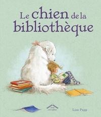 Lisa Papp - Le chien de la bibliothèque.