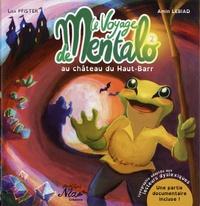 Lisa Pfister et Amin Lebiad - Le voyage de Mentalo Tome 2 : Le voyage de Mentalo au château du Haut-Barr.