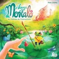 Lisa Pfister - Le voyage de Mentalo Tome 4 : Le voyage de Mentalo au château de Fleckenstein.