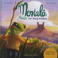 Lisa Pfister et Amin Lebiad - Mentalos Reise Tome 1 : Mentalos Reise zur Burg Andlau.