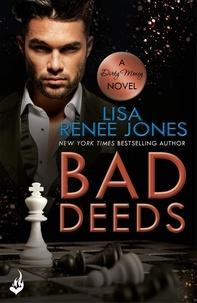Lisa Renee Jones - Bad Deeds: Dirty Money 3.