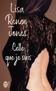 Lisa Renee Jones - Celle que je suis.