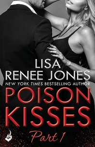 Lisa Renee Jones - Poison Kisses: Part 1.