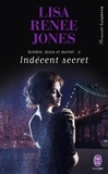 Lisa Renee Jones - Sombre, divin et mortel Tome 2 : Indécent secret.