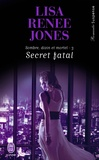Lisa Renee Jones - Sombre, divin et mortel Tome 3 : Secret fatal.