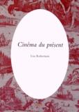 Lisa Robertson - Cinéma du présent.