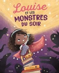 Lisa Robinson et Lucy Fleming - Louise et les monstres du soir.