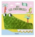 Lisa Sanchis - Ah ! Les crocodiles !.