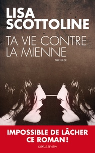 Lisa Scottoline - Ta vie contre la mienne.