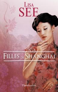 Lisa See - Filles de Shanghai.