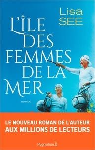 Lisa See - L'île des femmes de la mer.