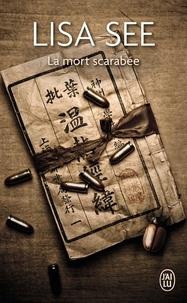 Lisa See - La mort scarabée.