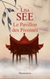 Lisa See - Le Pavillon des Pivoines.