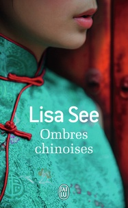 Lisa See - Ombres chinoises.