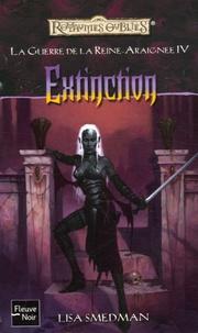 Lisa Smedman - La Guerre de la Reine-Araignée Tome 4 : Extinction.