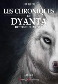 Lisa Sureau et Bruno Bellamy - Les Chroniques de Dyanta - Livre I - Histoires du Monde.