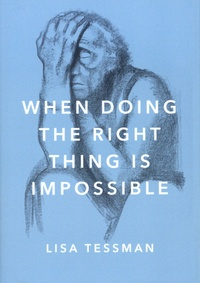 Lisa Tessman - When Doing the Right Thing Is Impossible.