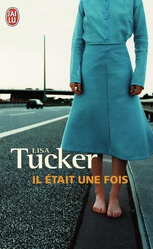 Lisa Tucker - Il était une fois.