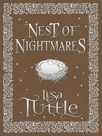 Lisa Tuttle - A Nest of Nightmares.