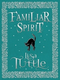 Lisa Tuttle - Familiar Spirit.
