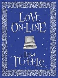 Lisa Tuttle - Love Online.