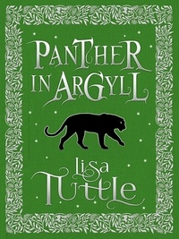 Lisa Tuttle - Panther in Argyll.