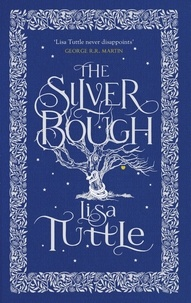 Lisa Tuttle - The Silver Bough.