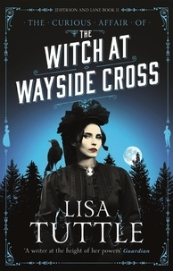 Lisa Tuttle - The Witch at Wayside Cross - Jesperson and Lane Book II.