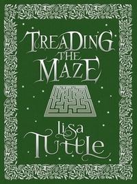 Lisa Tuttle - Treading the Maze.