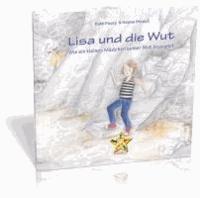 Lisa und die Wut - Wie ein kleines Mädchen seiner Wut begegnet.
