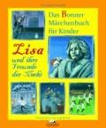 Lisa und ihre Freunde der Nacht - Das Bonner Märchenbuch.