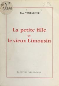 Lisa Ventadour - La petite fille et le vieux Limousin.