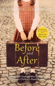 Lisa Wingate et Judy Christie - Before and After - the incredible real-life story behind the heart-breaking bestseller Before We Were Yours.