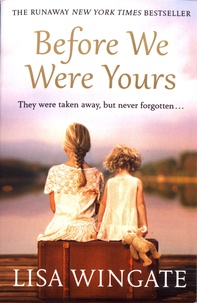 Lisa Wingate - Before We Were Yours.