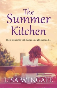Lisa Wingate - The Summer Kitchen - A moving and heartwarming summer read from the bestselling author of Before We Were Yours.