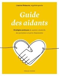 Lisanne Rhéaume - Guide des aidants - Stratégies pratiques de soutien à domicile des personnes en perte d'autonomie.