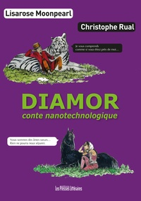 Lisarose Moonpearl et Christophe Rual - Diamor - Conte nanotechnologique.