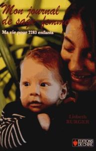 Lisbeth Burger - Mon journal de sage-femme - Ma vie pour 2283 enfants.