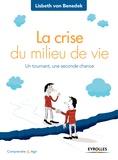 Lisbeth von Benedek - La crise du milieu de vie - Un tournant, une seconde chance.