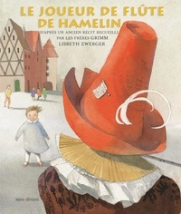 Lisbeth Zwerger et Jakob et Wilhelm Grimm - Le joueur de flûte Hamelin.