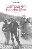 Lise Allard - L'amour en bandoulière.