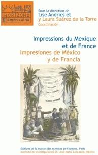Lise Andries - Impressions du Mexique et de France Imprimés et transferts culturels au XIXe siècle - Edition bilingue français-espagnol.