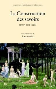 Lise Andries - La Construction des savoirs.