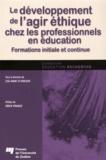 Lise-Anne St-Vincent - Le développement de l'agir éthique chez les professionnels en éducation - Formations initiale et continue.