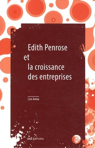 Edith Penrose et la croissance des entreprises. Suivi de Limites à la croissance et à la taille des entreprises