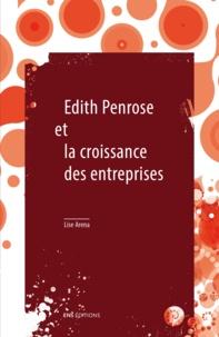 Lise Arena - Edith Penrose et la croissance des entreprises - Suivi de Limites à la croissance et à la taille des entreprises.