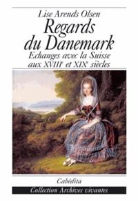 Regards du Danemark - Echanges avec la Suisse aux XVIIIe et XIXe siècles.pdf