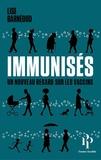 Lise Barnéoud - Immunisés ? - Un nouveau regard sur les vaccins.